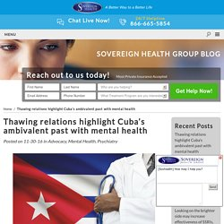 Thawing relations highlight Cuba's ambivalent past with mental health