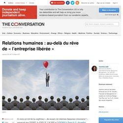 Relations humaines: au-delà durêve de«l'entrepriselibérée»