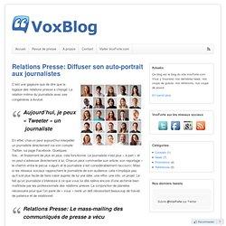 Relations presse - Comment se faire connaître auprès des journalistes -VoxBlog