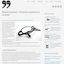Relations presse : 10 bonnes questions à se poser - Agence Presstissimo