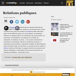 Définition Relations publiques - Le glossaire Emarketing.fr