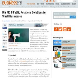 DIY PR: 8 Public Relations Solutions for Small Businesses