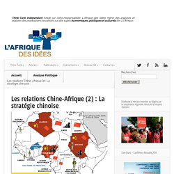 Les relations Chine-Afrique (2) : La stratégie chinoise