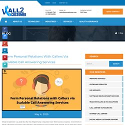 Form Personal Relations with Callers via Scalable Call Answering Services