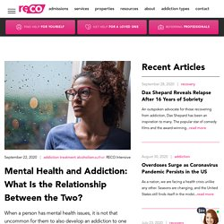 Mental Health and Addiction: What Is the Relationship Between the Two?