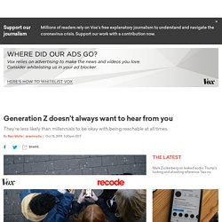 Gen Z's relationship with tech: They don't want to be always reachable