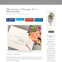 The Secret to Therapy: It's a Relationship