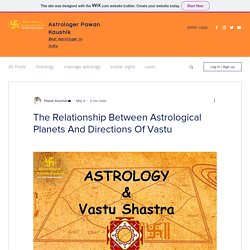 The Relationship Between Astrological Planets And Directions Of Vastu