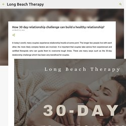 How 30 day relationship challenge can build a healthy relationship?
