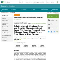 JOURNAL OF CHEMISTRY - 2018 - Relationship of Moisture Status and Quality Characteristics of Fresh Wet Noodles Prepared from Different Grade Wheat Flours from Flour Milling Streams