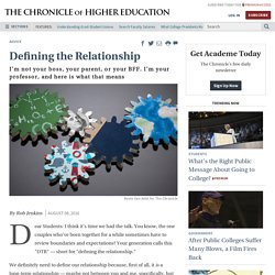 Defining the Relationship - The Chronicle of Higher Education