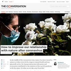 How to improve our relationship with nature after coronavirus