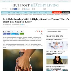 In A Relationship With A Highly Sensitive Person? Here's What You Need To Know