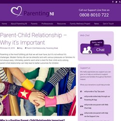 Parent-Child Relationship - Why it's Important - Parenting NI