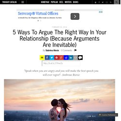 5 Ways To Argue The Right Way In Your Relationship (Because Arguments Are Inevitable)