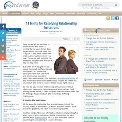 11 Hints for Resolving Relationship Irritations