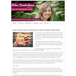 How to get over someone you don't want to get over - Love & Relationship Coaching with Petra Kreatschman