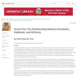 Secret Fire: The Relationship Between Kundalini, Kabbalah, and Alchemy [Hermetic Library]