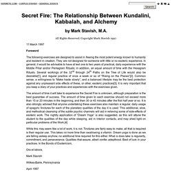 Secret Fire: The Relationship Between Kundalini, Kabbalah, and Alchemy - Mark Stavish