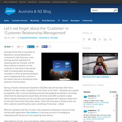 Let's not forget about the 'Customer' in 'Customer Relationship Management' - Salesforce Australia & NZ Blog