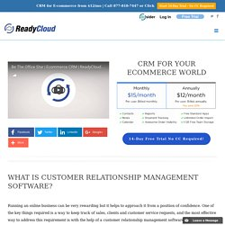 What is Customer Relationship Management Software?