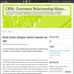 Audi traite chaque client comme un VIP - CRM : Customer Relationship Management