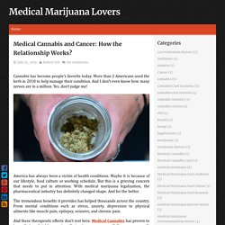 Medical Cannabis and Cancer: How the Relationship Works?