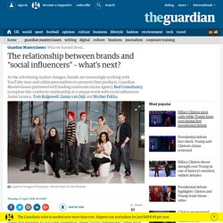 """The relationship between brands and """"social influencers"""" – what's next?"""