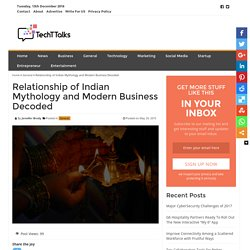 Relationship of Indian Mythology & Modern Business Decoded