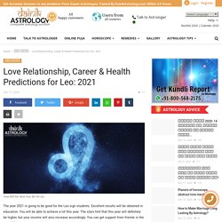 Love Relationship, Career & Health Predictions for Leo: 2021