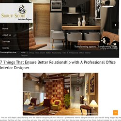 7 Things That Ensure Better Relationship with A Professional Office Interior Designer