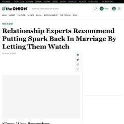 Relationship Experts Recommend Putting Spark Back In Marriage By Letting Them Watch