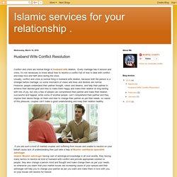 Islamic services for your relationship .: Husband Wife Conflict Resolution
