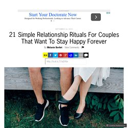 21 Simple Relationship Rituals For Couples That Want To Stay Happy Forever