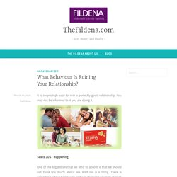 What Behaviour Is Ruining Your Relationship? – TheFildena.com