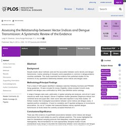 PLOS 08/05/14 Assessing the Relationship between Vector Indices and Dengue Transmission: A Systematic Review of the Evidence