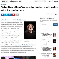 Gabe Newell on Valve's intimate relationship with its customers