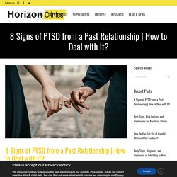8 Signs of PTSD from a Past Relationship & How to Cure It?
