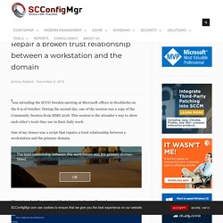 Repair a broken trust relationship between a workstation and the domain – System Center ConfigMgr