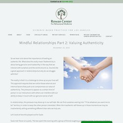 Mindful Relationships Part 2: Valuing Authenticity — Rowan Center for Behavioral Medicine