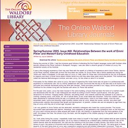 Spring/Summer 2005, Issue #48: Relationships Between the work of Emmi Pikler and Waldorf Early Childhood Education