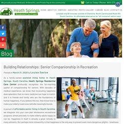 Building Relationships: Senior Companionship in Recreation