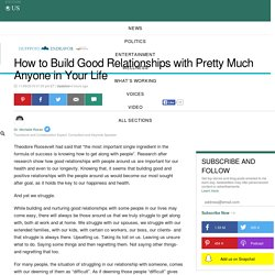 How to Build Good Relationships with Pretty Much Anyone in Your Life