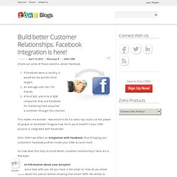 Build better Customer Relationships. Facebook Integration is here!