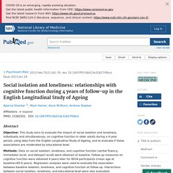 Social isolation and loneliness: relationships with cognitive function during 4 years of follow-up in the English Longitudinal Study of Ageing - PubMed