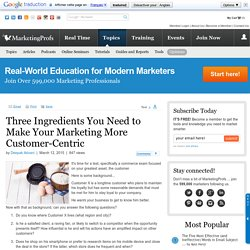 Customer Relationships - Three Ingredients You Need to Make Your Marketing More Customer-Centric