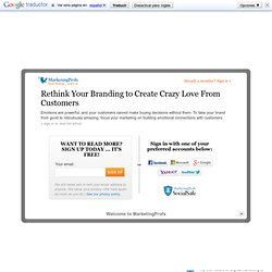 Customer Relationships - Rethink Your Branding to Create Crazy Love From Customers