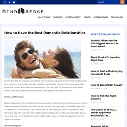 How to Have the Best Romantic Relationships