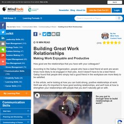 Building Good Work Relationships - From MindTools.com