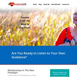 Relationships In The New Paradigm - A Heart Awakened Life